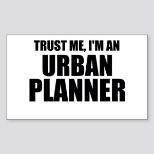 Trust Me, I'm An Urban Planner Sticker