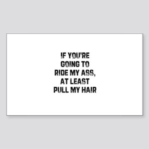 If you're going to ride my as Sticker (Rectangular