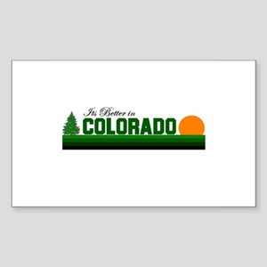 It's Better in Colorado Rectangle Sticker