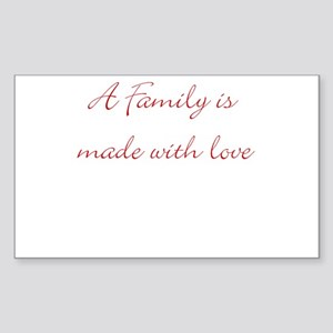 A family is made with love Rectangle Sticker