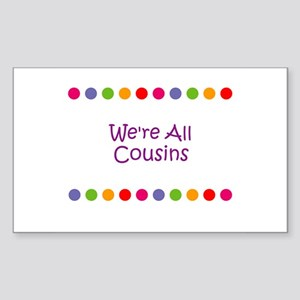 We're All Cousins Rectangle Sticker
