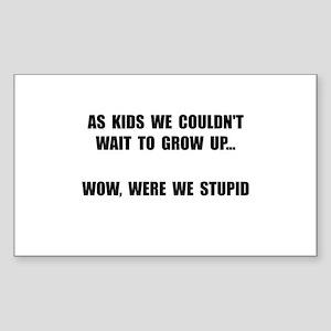 Grow Up Stupid Sticker