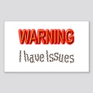 WARNING I have Issues Rectangle Sticker