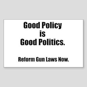 Good Policy is Good Politics Sticker