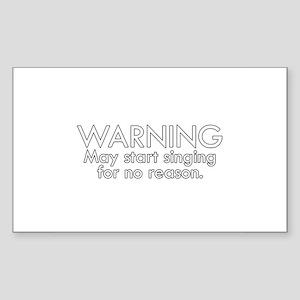 Warning: May start singing for no reason Sticker