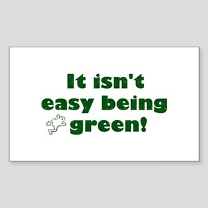 It isn't easy being green! Rectangle Sticker