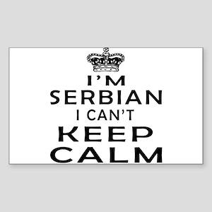 I Am Serbian I Can Not Keep Calm Sticker (Rectangl