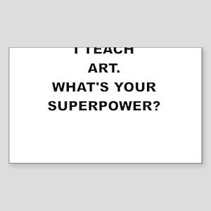I TEACH ART WHATS YOUR SUPERPOWER Sticker