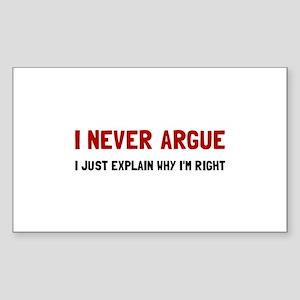 I Never Argue Sticker