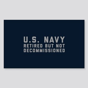 US Navy Retired Not Decommissi Sticker (Rectangle)