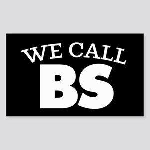 We Call BS Sticker (Rectangle)