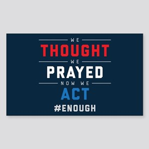 Now We Act #ENOUGH Sticker (Rectangle)