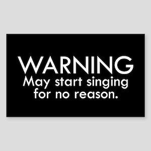 Warning: May start singing for no reason. Sticker