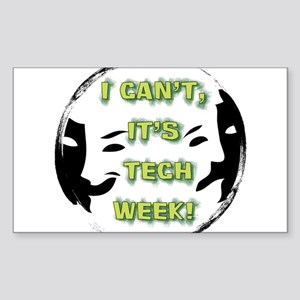 I cant, its tech week! Sticker