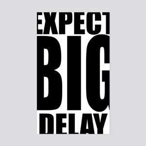 Expect-Big-Delay-BW Sticker (Rectangle)