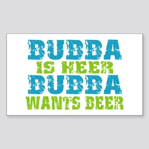 Bubba Is Here For Beer Sticker (Rectangle)