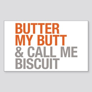 Butter My Butt and Call Me Biscuit Sticker