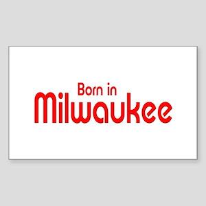 Born in Milwaukee Rectangle Sticker
