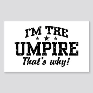 I'm The Umpire That's Why Sticker (Rectangle)