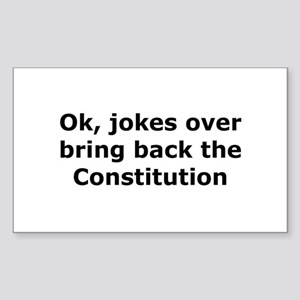 Bring back the constitution Rectangle Sticker