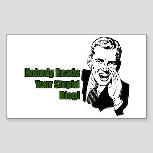 Nobody Reads Your Stupid Blog Sticker (Rectangular