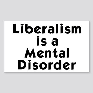 Liberalism is a Mental Disorder Sticker (Rectangle