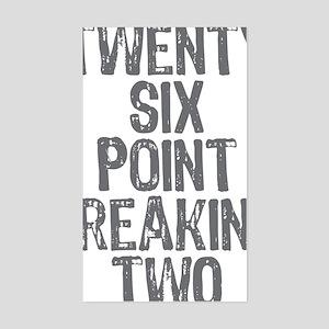 Twenty six point freaking two Sticker (Rectangle)