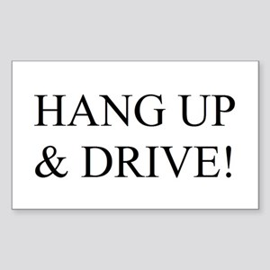 Hang up & drive! Rectangle Sticker