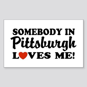 Somebody in Pittsburgh Loves Me Sticker (Rectangul