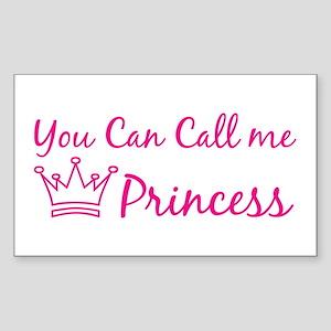 You can call me princess Rectangle Sticker