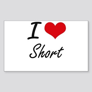 I Love Short artistic design Sticker