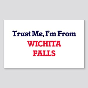 Trust Me, I'm from Wichita Falls Texas Sticker