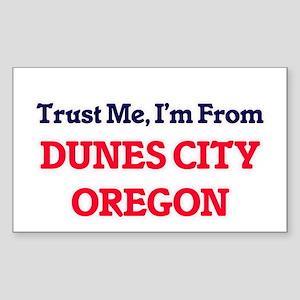 Trust Me, I'm from Dunes City Oregon Sticker