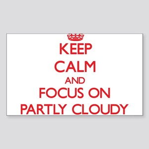 Keep Calm and focus on Partly Cloudy Sticker