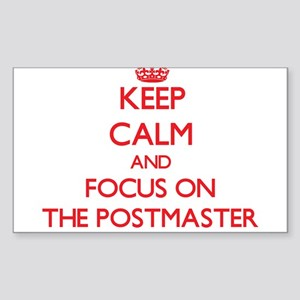 Keep Calm and focus on The Postmaster Sticker