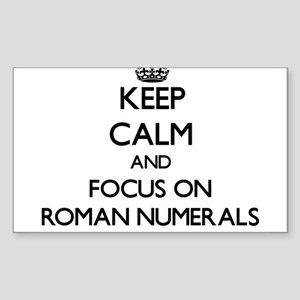Keep Calm and focus on Roman Numerals Sticker