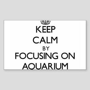 Keep Calm by focusing on Aquarium Sticker
