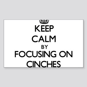 Keep Calm by focusing on Cinches Sticker