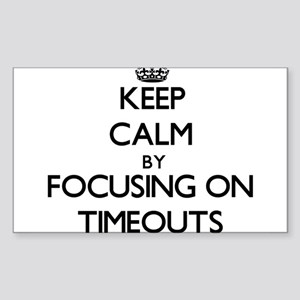 Keep Calm by focusing on Timeouts Sticker