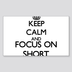 Keep calm and Focus on Short Sticker