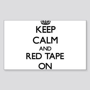 Keep Calm and Red Tape ON Sticker