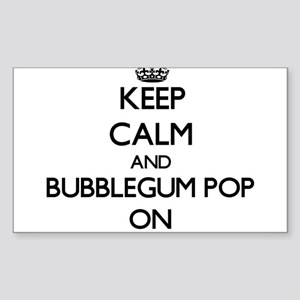 Keep Calm and Bubblegum Pop ON Sticker