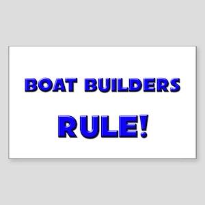 Boat Builders Rule! Rectangle Sticker