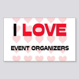 I LOVE EVENT ORGANIZERS Rectangle Sticker