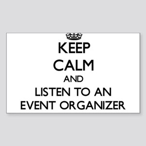 Keep Calm and Listen to an Event Organizer Sticker