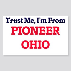 Trust Me, I'm from Pioneer Ohio Sticker