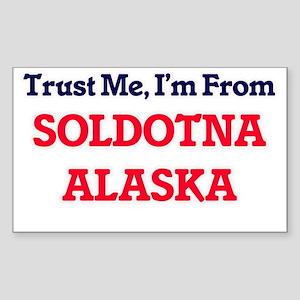 Trust Me, I'm from Soldotna Alaska Sticker