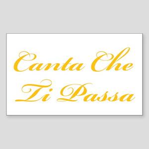 Canta Che Ti Passa Rectangle Sticker