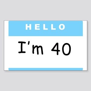 Hello, I'm 40 Rectangle Sticker