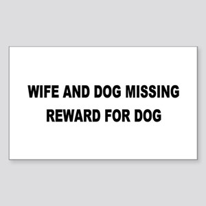 Wife & Dog Missing... Rectangle Sticker